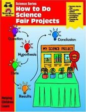 How to Do Science Fair Projects by Randall G. Lawrence, Tavares, Jill Norris...