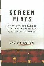 Screen Plays: How 25 Scripts Made It to a Theater Near You--for Better or Worse
