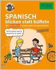 NEU: PONS Sprachkurs SPANISCH lernen mit Kurzgeschichten für Anfänger Plus