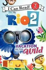 Rio 2: Vacation in the Wild (I Can Read Level 2) ( Hapka, Catherine ) Used -