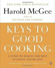 Keys to Good Cooking A Guide To Making The Best Of Foods &  Recipes Harold McGee