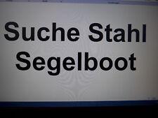 Suche Stahl Segelboot / Segelyacht
