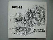 20 Jahre Pierrefonds Zwingenberg Pierrefonds .. 20 Ans Amitie Jahre Freundschaft