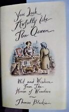 You Look Awfully Like the Queen: Wit and Wisdom from the House of Windsor 2002