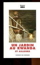 UN JARDIN AU RWANDA ET AILLEURS par Georges BRU AFRIQUE 1997