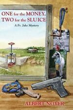 One for the Money, Two for the Sluice : A Fr. Jake Mystery by Albert Noyer...