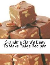 Grandma Clara's Easy to Make Fudge Recipes by Christopher Brown (2012,...