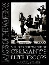 Images of the Waffen-SS: A Photo Chronicle of Germanys Elite Troops (Schiffer Mi