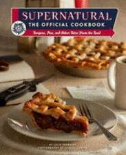 Supernatural: The Official Cookbook: Burgers, Pies, and Other Bites from the Roa
