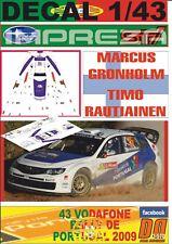DECAL 1/43 SUBARU IMPREZA S14 WRC ´08 M.GRONHOLM R. PORTUGAL 2009 DnF (01)