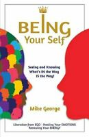 Being Your Self by George, Mike Book The Fast Free Shipping
