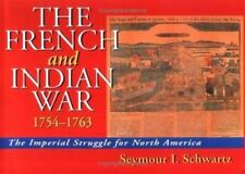 The French and Indian War 1754-1763:The Imperial Struggle for North America