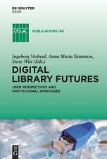 Digital Library Futures: User perspectives and institutional strategies (IFLA Pu