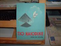grafica futurista - 1940 stampa propagandistica TIO NAIODINE