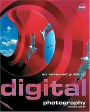 An Advanced Guide to Digital Photography by Vincent Oliver (2005, Paperback)