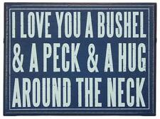 I Love You a Bushel and a Peck 6.25 Inch Wooden Sign