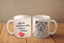 """Chow Chow - ceramic cup, mug """"Life is better"""", Ca"""