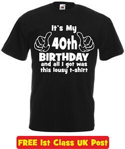 40th Birthday T Shirt Funny Novelty Funny Birthday Gift Mens Ladies Any Age