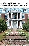 Carnton Plantation Ghost Stories : True Tales of the Unexplained from...
