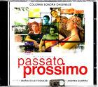 ost - colonna sonora PASSATO PROSSIMO CD SIGILLATO Andrea Guerra FUORI CATALOGO