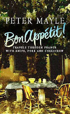 Bon Appetit! Travels through France with Knife, Fork and Corkscrew, Peter Mayle