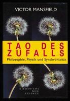 Tao des Zufalls : Philosophie, Physik und Synchronizität. Mansfield, Victor: