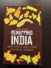 Remapping India. New States and Their Political Origins by Louise Tillin. NEW