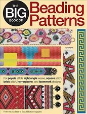 Big Book of Beading Patterns : For Peyote Stitch, Right Angle Weave, Square S.