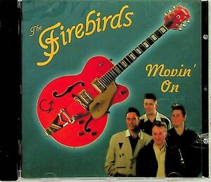 THE FIREBIRDS- Movin' On CD (1996 NEW* SEALED) Rockabilly Rock n Roll Revival