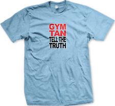 Gym Tan Tell The Truth Work Out Train Salon Honest Real Talk Lift Men's T-Shirt