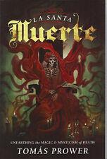 BOOK: LA SANTA MUERTE - UNEARTHING THE MAGIC & MYSTICIM - TOMAS PROWER ENGLISH