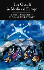 Occult in Medieval Europe by P. G. Maxwell-Stuart (2005, Paperback)
