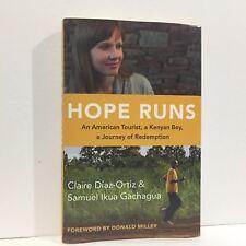 Hope Runs : An American Tourist, a Kenyan Boy, a Journey of Redemption HC DJ 1st