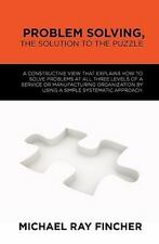 Problem Solving, the Solution to the Puzzle : A constructive view that...