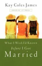 NEW! What I Wish I'd Known Before I Got Married by Kay Coles James (Paperback)