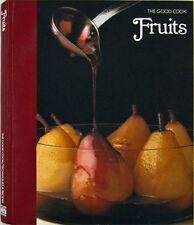 Fruits: The Good Cook Techniques & Recipes