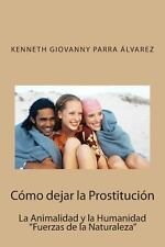 Cómo Dejar la Prostitución : La Animalidad y la Humanidad Fuerzas de la...