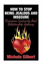 Coping with Jealousy and Insecurity in Relationships: How to Stop Being...