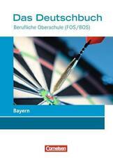 Das Deutschbuch. Schülerbuch. Berufliche Oberschule (FOS/BOS) Bayern von...