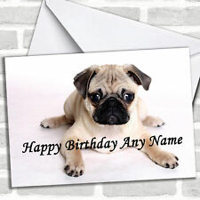 Little Pug Puppy Dog Birthday Customised Card