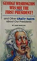 George Washington Was Not the First President by Waricha, Jean