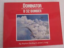 Dominator: The Story of the Consolidated B-32 Bomber - 58 pages, BW photo, Color