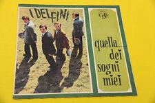 """7"""" SOLO COPERTINA SENZA DISCO I DELFINI QUELLA DEI SOGNI MIEI ORIG '60 EX !!!!!!"""