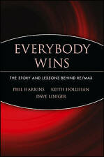 Everybody Wins: The Story and Lessons Behind RE/MAX, Harkin & Hollihan (PB 2005)