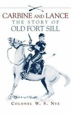 Carbine and Lance: The Story of Old Fort Sill, Reconstruction, Plains, General,