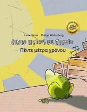 Cinco metros de tiempo/Pénte métra chrónou: Libro infantil ilustrado español-gri