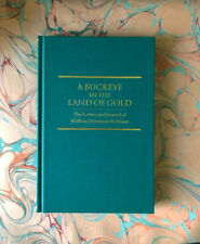 A Buckeye in the Land of Gold Early California Gold Rush Arthur H. Clark Book