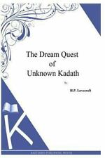 Dream Quest of Unknown Kadath: By Lovecraft, H. P.
