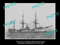 OLD LARGE HISTORIC PHOTO OF FRENCH NAVY WARSHIP, THE HUSSARD c1893, NEW YORK