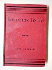 Lloyd C. Douglas (1940 Grosset & Dunlap Hardcover Book) Invitation To Live